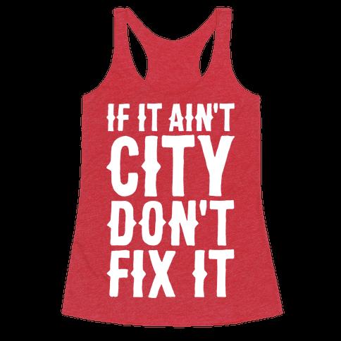 If It Ain't City, Don't Fix It