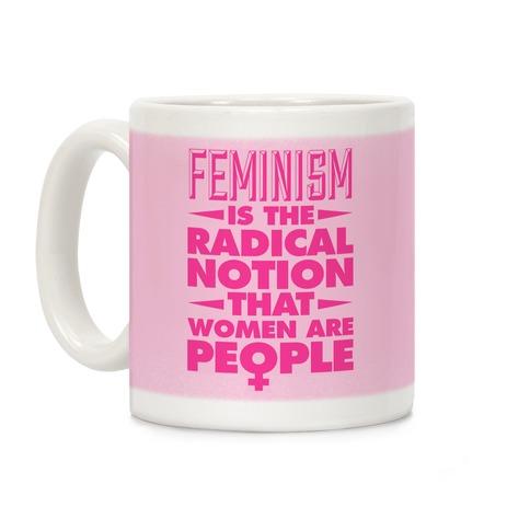 Feminism: A Radical Notion Coffee Mug