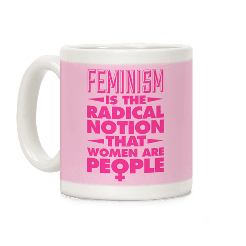 Feminism: A Radical Notion Coffee Mug
