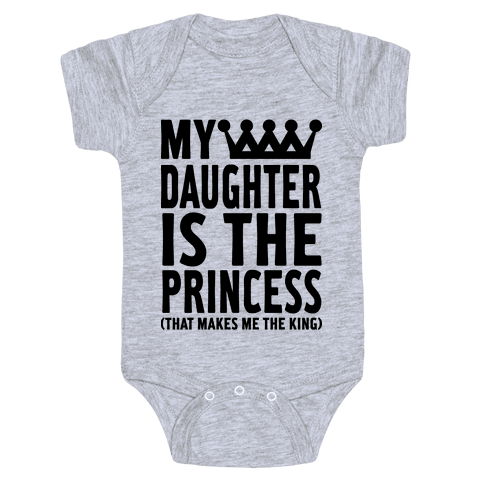 My Daughter is the Princess Baby Onesy