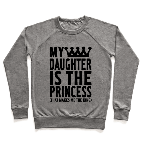 My Daughter is the Princess Pullover