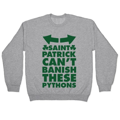 Saint Patrick Can't Banish These Pythons Pullover