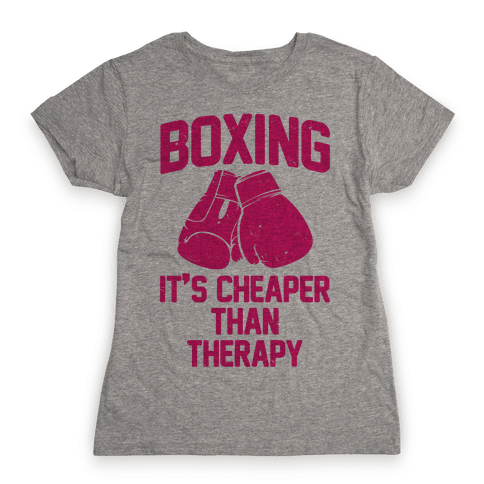 Boxing It's Cheaper Than Therapy Womens T-Shirt