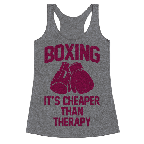 Boxing It's Cheaper Than Therapy Racerback Tank Top