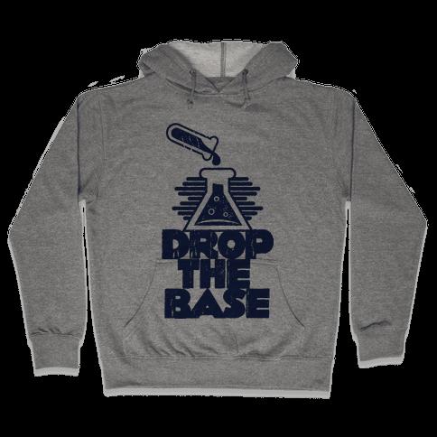 Drop The Base Hooded Sweatshirt