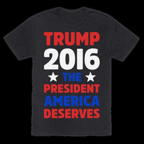 Trump 2016 The President America Deserves