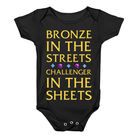 Bronze in the Streets. Challenger in the Sheets Baby Onesy