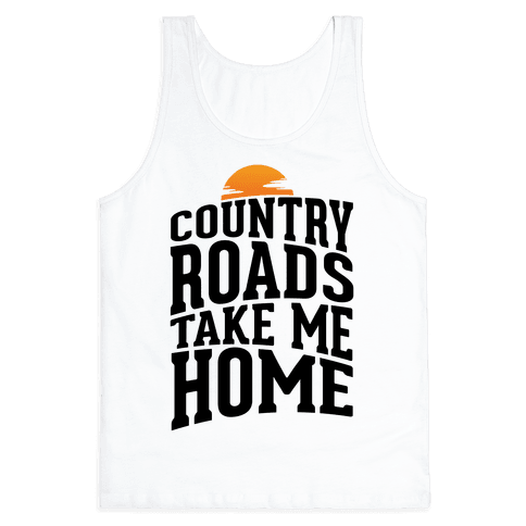 Country Roads, Take Me Home Tank Top