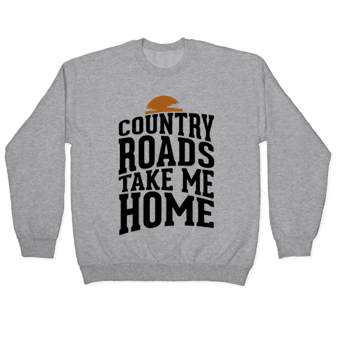 Country Roads, Take Me Home Pullover