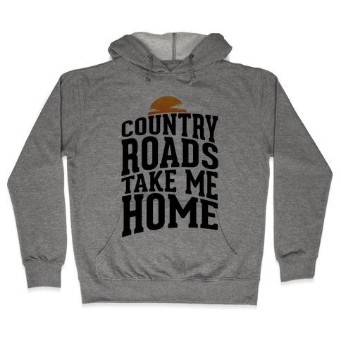 Country Roads, Take Me Home Hooded Sweatshirt