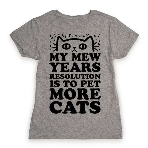 My Mew Years Resolution Is To Pet More Cats