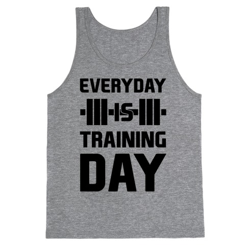 Everyday Is Training Day Tank Top