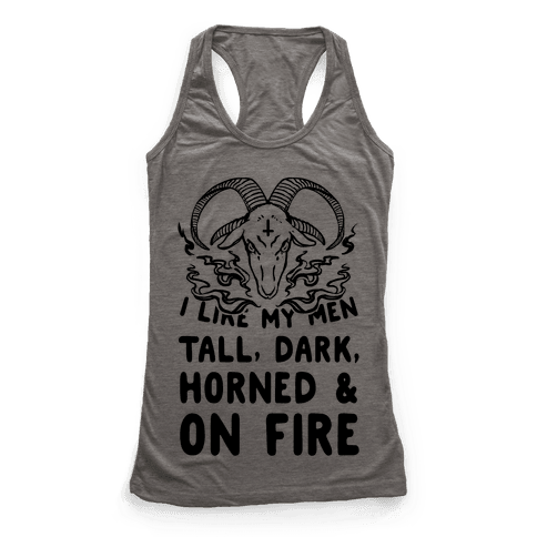 I Like My Men Tall, Dark, Horned and on Fire! Racerback Tank Top