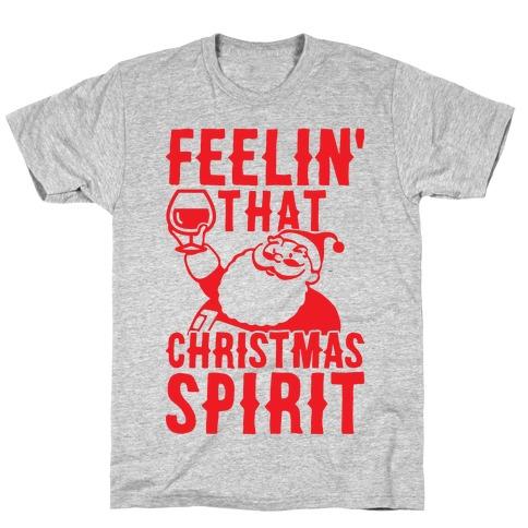 Feelin' That Christmas Spirit T-Shirt
