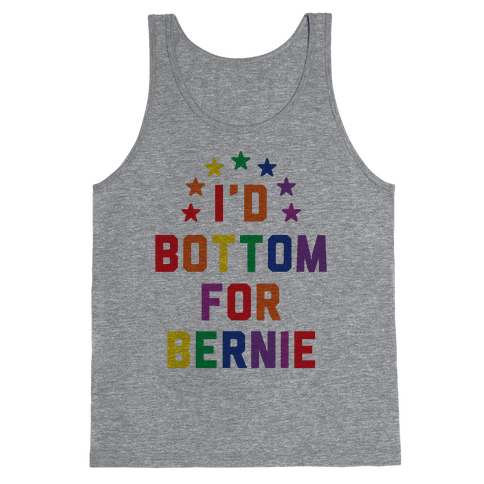 I'd Bottom For Bernie Tank Top