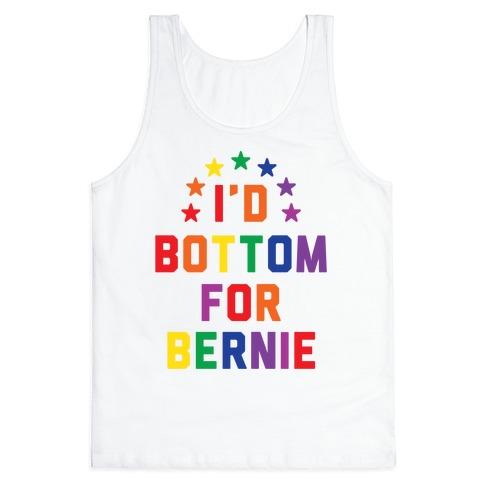 I'd Bottom For Bernie Tank Top