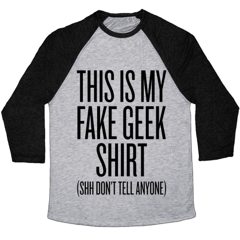 Fake Geek Shirt Baseball Tee