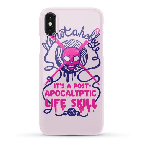 It's Not A Hobby It's A Post- Apocalyptic Life Skill Phone Case