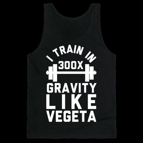I Train In 300x Gravity Like Vegeta Tank Top