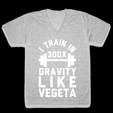 I Train In 300x Gravity Like Vegeta V-Neck Tee Shirt