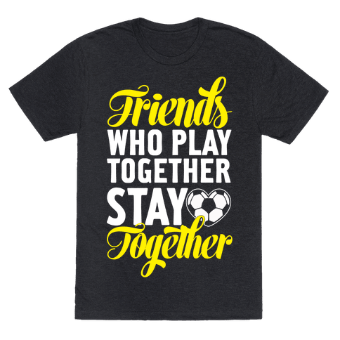 Friends Who Play Soccer Together