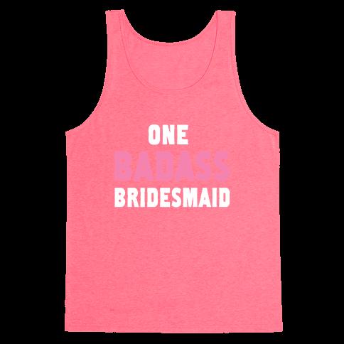 One Badass Bridesmaid Tank Top