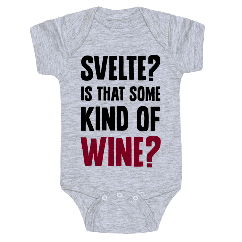 Svelte? Is That Some Kind of Wine? Baby Onesy