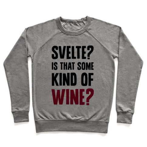 Svelte? Is That Some Kind of Wine? Pullover