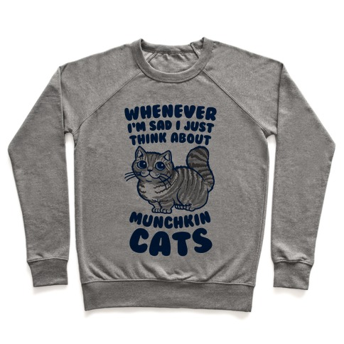 Whenever I'm Sad I Just Think About Munchkin Cats Pullover