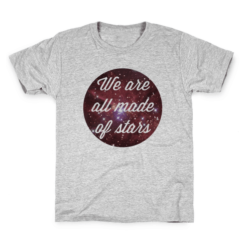 We Are All Made Of Stars Kids T-Shirt