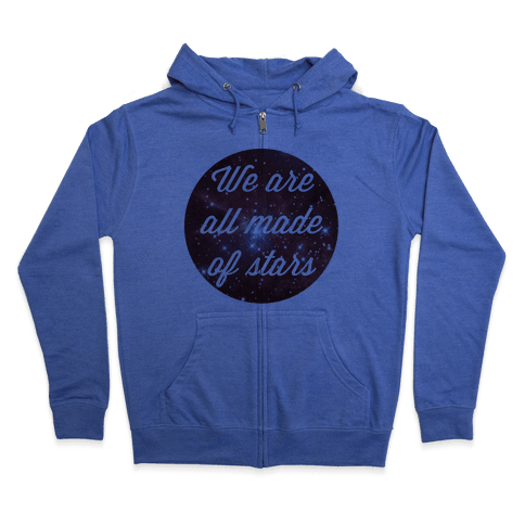 We Are All Made Of Stars Zip Hoodie