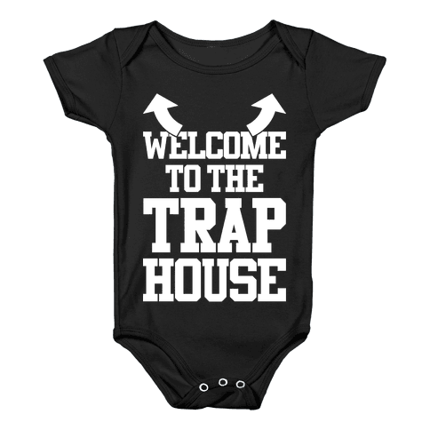 Welcome To The Trap House Baby Onesy