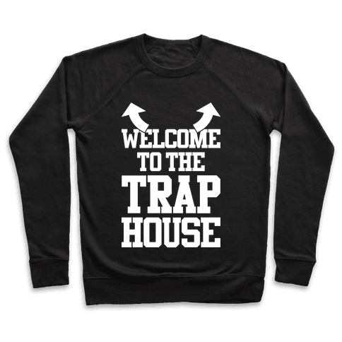 Welcome To The Trap House Pullover