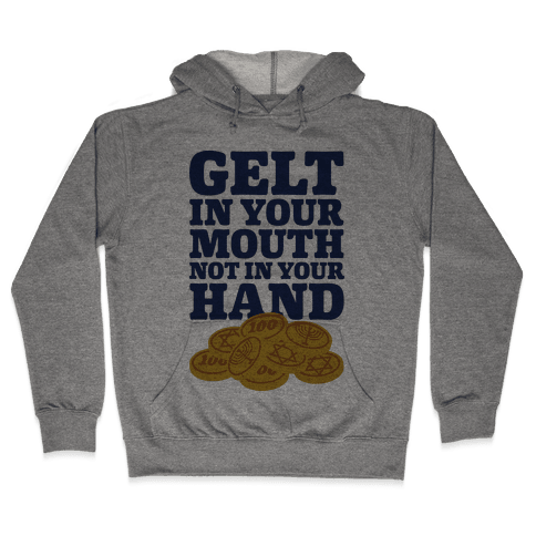 Gelt In Your Mouth Hooded Sweatshirt