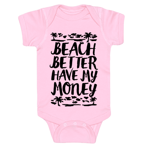Beach Better Have My Money Baby Onesy