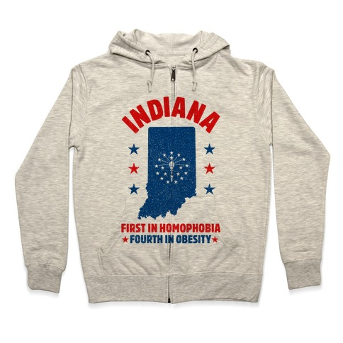 Indiana First in Homophobia Fourth in Obesity Zip Hoodie