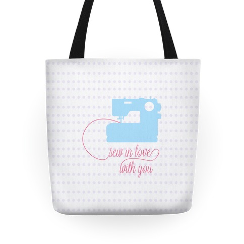 Sew In Love With You Tote