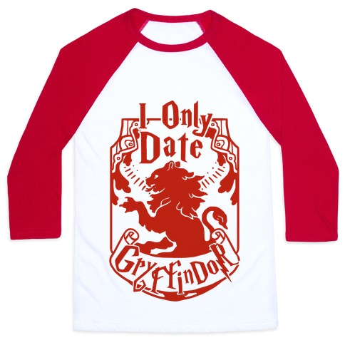 I Only Date Griffindor Baseball Tee
