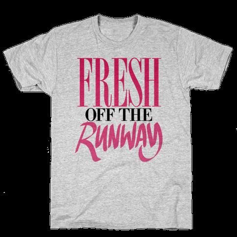 Fresh Off The Runway Mens T-Shirt