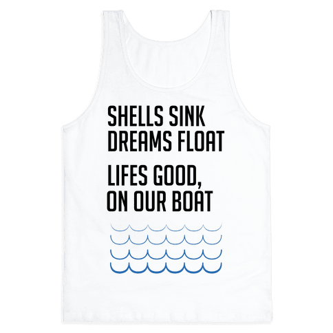 Shells Sink, Dreams Float Tank Top