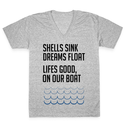 Shells Sink, Dreams Float V-Neck Tee Shirt