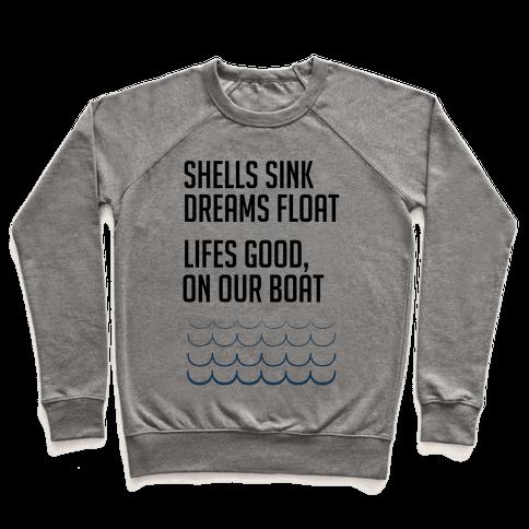 Shells Sink, Dreams Float Pullover