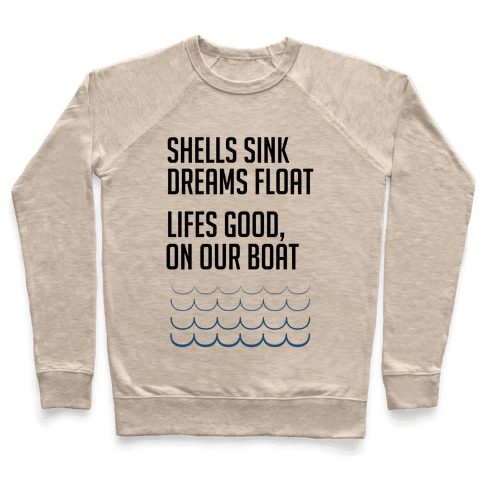 Shells Sink, Dreams Float Pullover