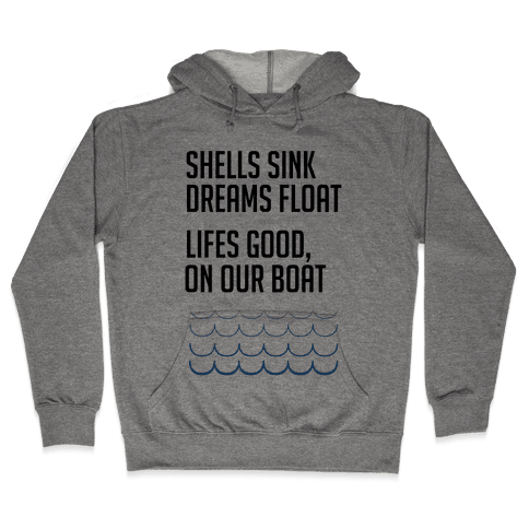 Shells Sink, Dreams Float Hooded Sweatshirt