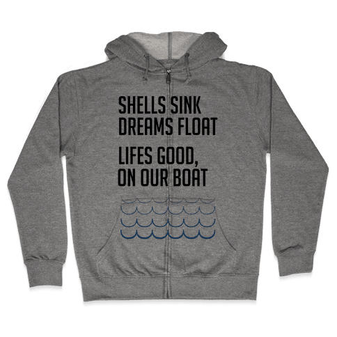 Shells Sink, Dreams Float Zip Hoodie