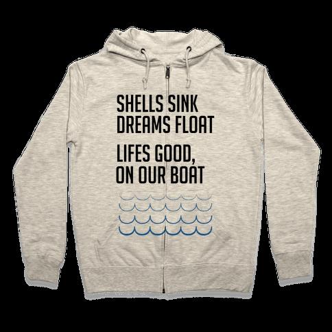 Shells Sink, Dreams Float Zip Hoodie