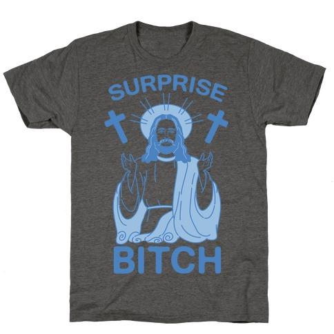 Surprise Bitch Jesus T-Shirt