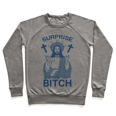 Surprise Bitch Jesus Pullover