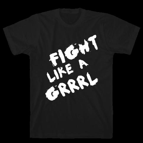 Fight Like a Grrrl Mens T-Shirt