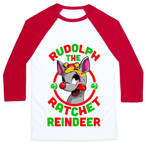 Rudolph the Ratchet Reindeer Baseball Tee
